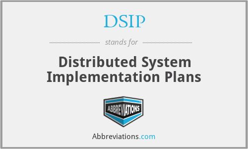 DSIP - Distributed System Implementation Plans