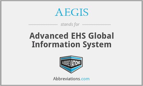 AEGIS - Advanced EHS Global Information System