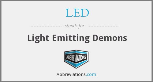 LED - Light Emitting Demons