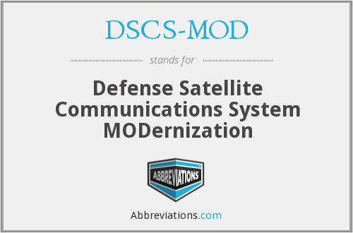 What does DSCS-MOD stand for?