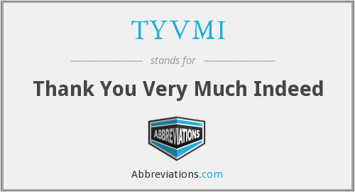 What does TYVMI stand for?