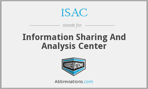 ISAC - Information Sharing And Analysis Center