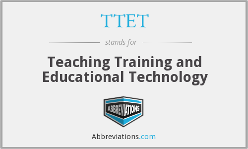 What does TTET stand for?
