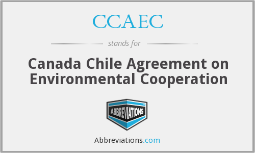 CCAEC - Canada Chile Agreement on Environmental Cooperation