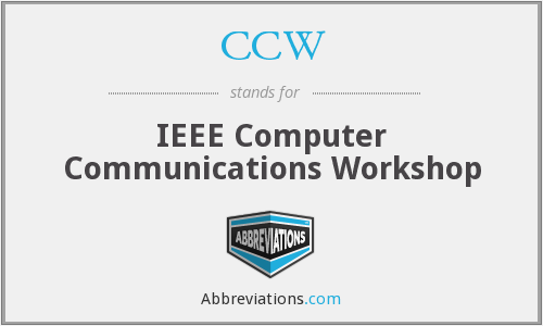 CCW - IEEE Computer Communications Workshop