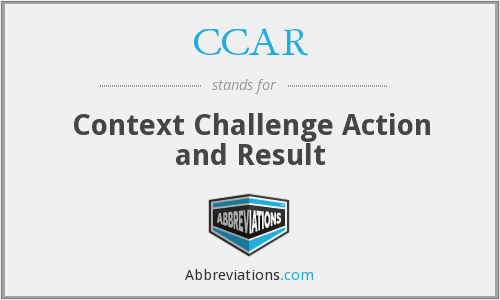 CCAR - Context Challenge Action and Result