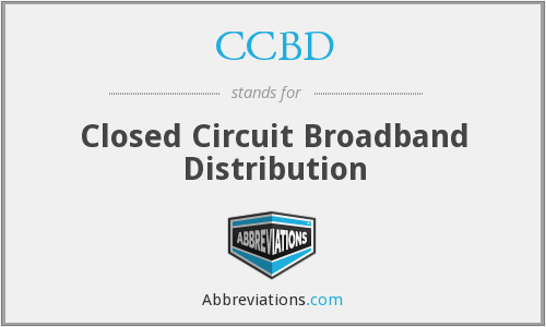 CCBD - Closed Circuit Broadband Distribution