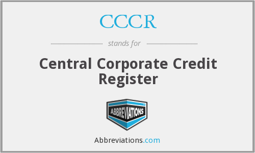 CCCR - Central Corporate Credit Register