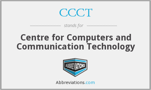 CCCT - Centre for Computers and Communication Technology