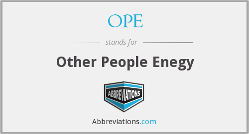 OPE - Other People Enegy
