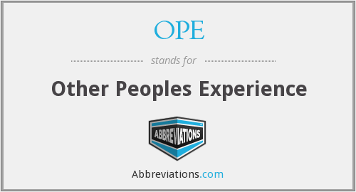 OPE - Other Peoples Experience