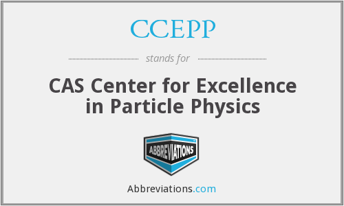 CCEPP - CAS Center for Excellence in Particle Physics
