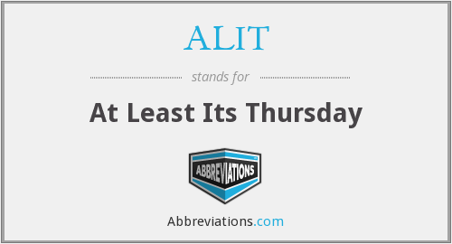ALIT - At Least Its Thursday