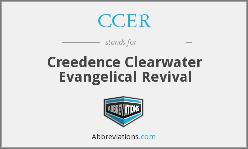 CCER - Creedence Clearwater Evangelical Revival