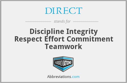 DIRECT - Discipline Integrity Respect Effort Commitment Teamwork