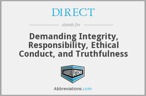 DIRECT - Demanding Integrity, Responsibility, Ethical Conduct, and Truthfulness