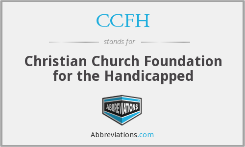 CCFH - Christian Church Foundation for the Handicapped