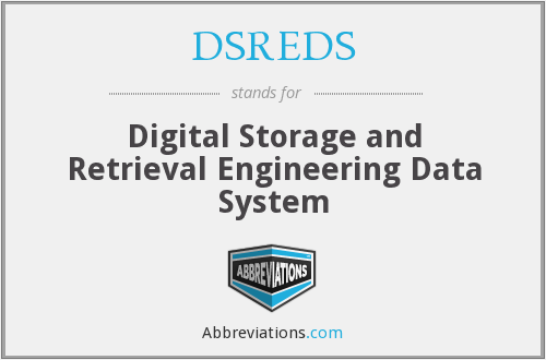 DSREDS - Digital Storage and Retrieval Engineering Data System