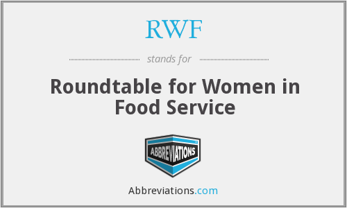 RWF - Roundtable for Women in Food Service