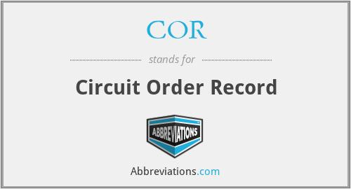 COR - Circuit Order Record