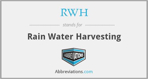 RWH - Rain Water Harvesting