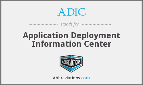ADIC - Application Deployment Information Center