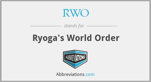RWO - Ryoga's World Order
