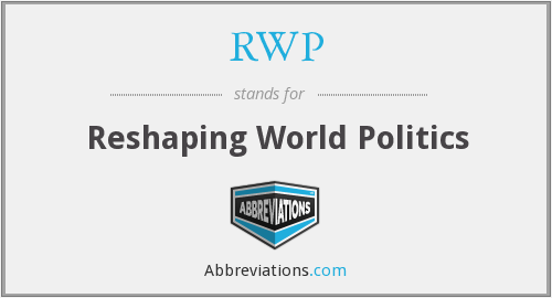 RWP - Reshaping World Politics