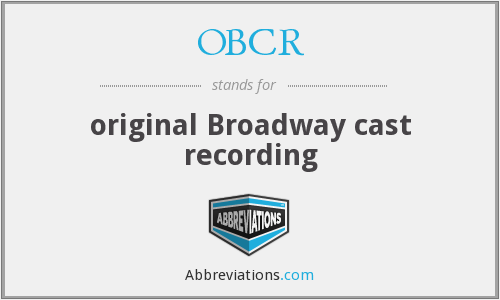 OBCR - original Broadway cast recording
