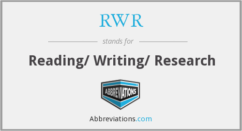 RWR - Reading/ Writing/ Research