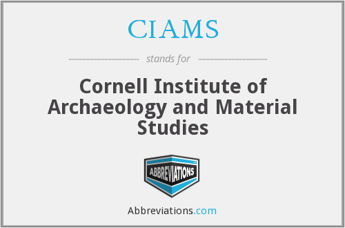 CIAMS - Cornell Institute of Archaeology and Material Studies