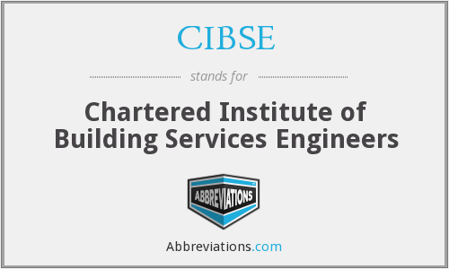 What does CIBSE stand for?