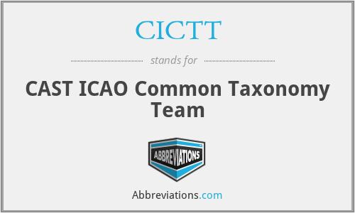CICTT - CAST ICAO Common Taxonomy Team