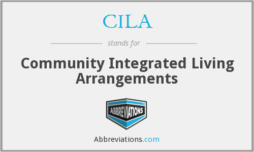 CILA - Community Integrated Living Arrangements