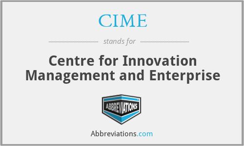 CIME - Centre for Innovation Management and Enterprise