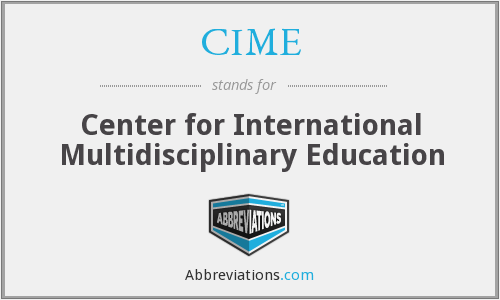 CIME - Center for International Multidisciplinary Education