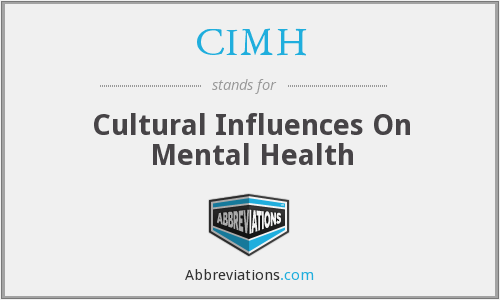 CIMH - Cultural Influences On Mental Health