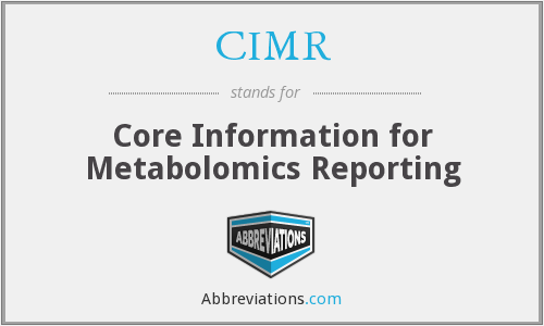 CIMR - Core Information for Metabolomics Reporting
