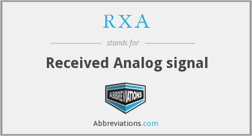 What does RXA stand for?
