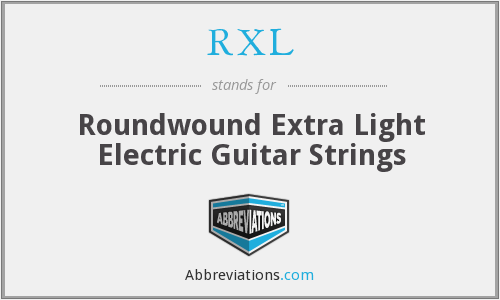 RXL - Roundwound Extra Light Electric Guitar Strings