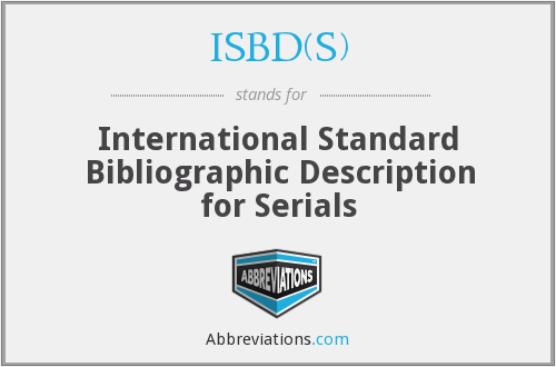ISBD(S) - International Standard Bibliographic Description for Serials