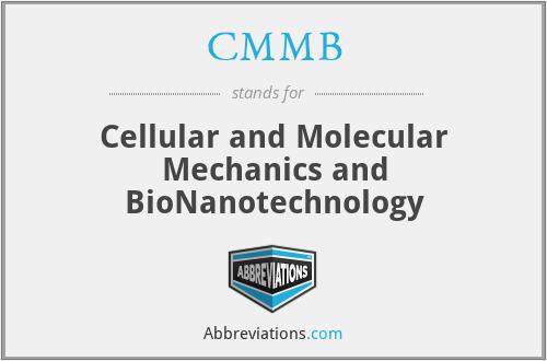 CMMB - Cellular and Molecular Mechanics and BioNanotechnology