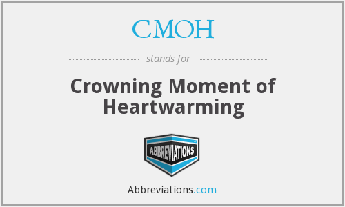 CMOH - Crowning Moment of Heartwarming