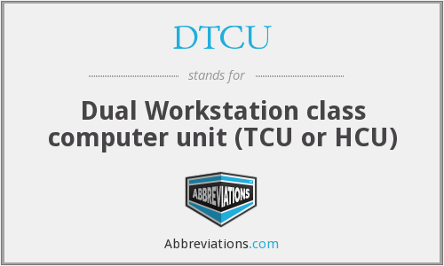 DTCU - Dual Workstation class computer unit (TCU or HCU)