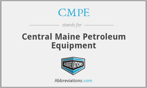 CMPE - Central Maine Petroleum Equipment