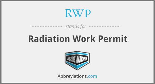 RWP - Radiation Work Permit