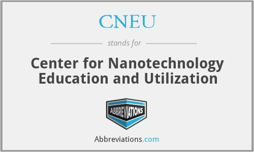 CNEU - Center for Nanotechnology Education and Utilization