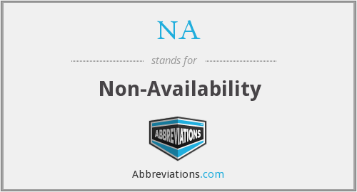NA - Non-Availability