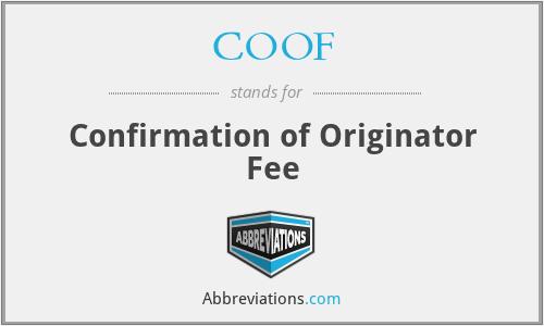COOF - Confirmation of Originator Fee