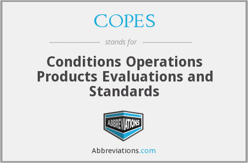 COPES - Conditions Operations Products Evaluations and Standards